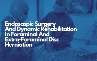 Endoscopic Surgery And Dynamic Rehabilitation In Foraminal And Extra-Foraminal Disc Herniation